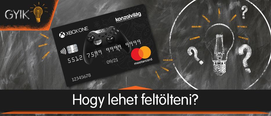 Konzolvilág Mastercard – Hogyan töltheted fel?