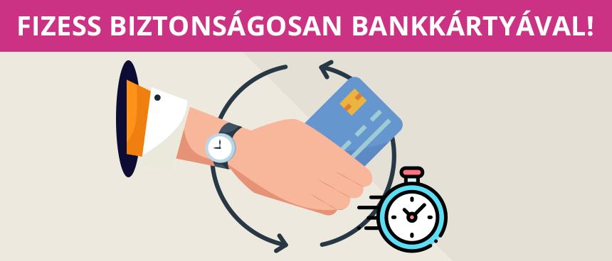 Fizess biztonságosan bankkártyával!
