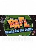 BAFL - Brakes Are For Losers (PC) Letölthető PC