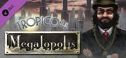 Tropico 4: Megalopolis DLC (Letölthető)