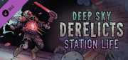 Deep Sky Derelicts - Station Life (Steam)