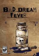Bad Dream: Fever (Letölthető)