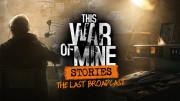 This War of Mine: Stories: Last Broadcast (Letölthető)