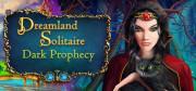 Dreamland Solitaire: Dark Prophecy (Letölthető)